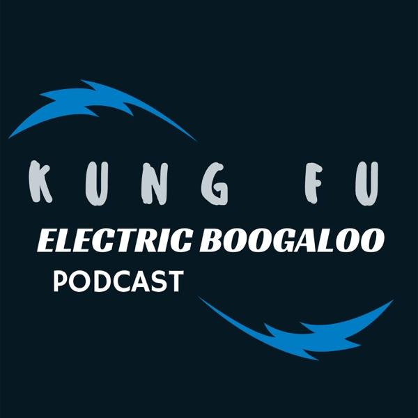 Kung Fu Electric Boogaloo
