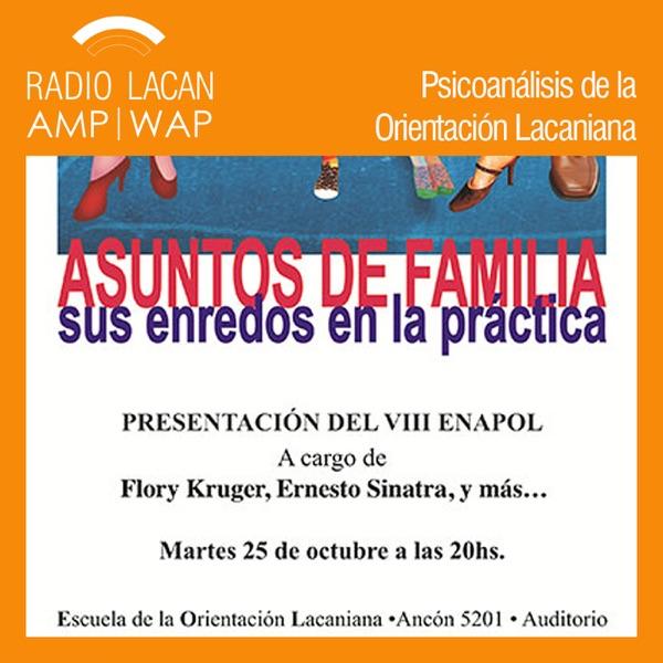 RadioLacan.com | Presentación del VIII ENAPOL en Buenos Aires: Asuntos de familia, sus enredos en la práctica