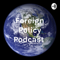 Foreign Policy Podcast podcast
