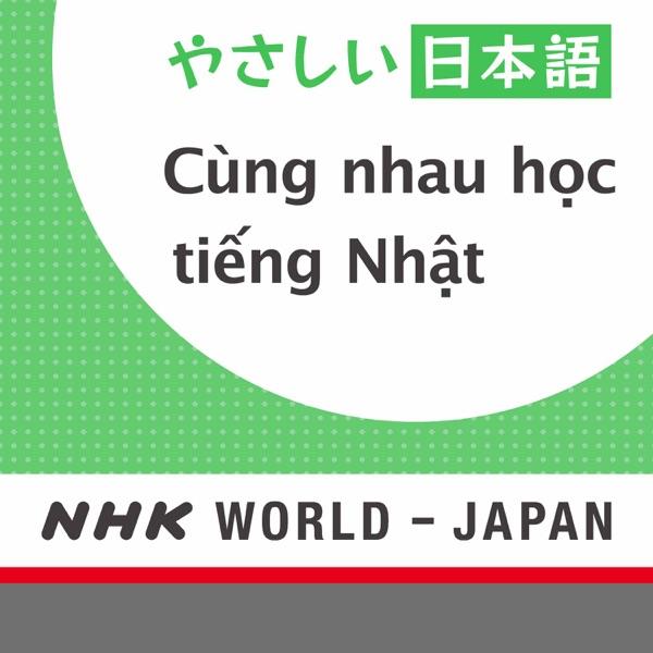 Cùng nhau học tiếng Nhật - Đài phát thanh Nhật Bản NHK WORLD