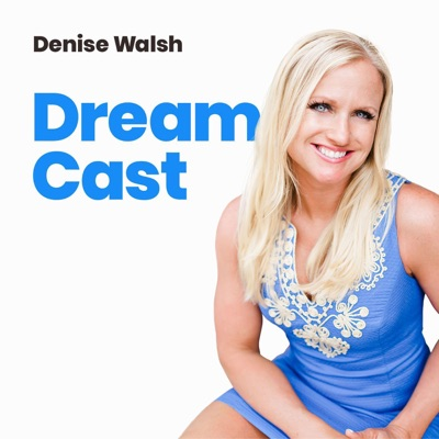 Denise Walsh - Dream Cast
