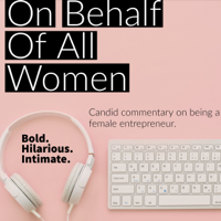 On Behalf Of All Women podcast