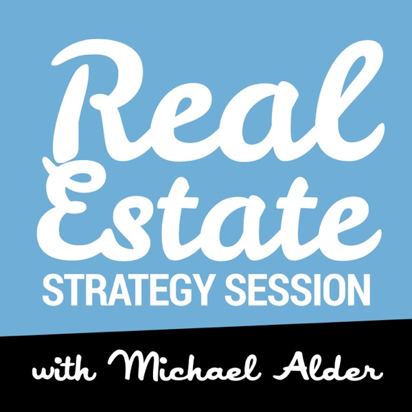 Real Estate Strategy Session with Michael Alder