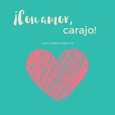 ¡Con amor, carajo!:Lorena Aguirre