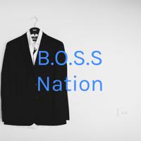 B.O.S.S Nation podcast