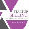 Startup Selling: Talking Sales with Scott Sambucci artwork