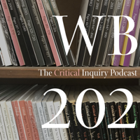WB202: The Critical Inquiry Podcast podcast