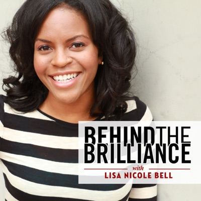 Behind the Brilliance:Lisa Nicole Bell