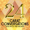 24 Carat Conversations with Phylis and Rhonda artwork