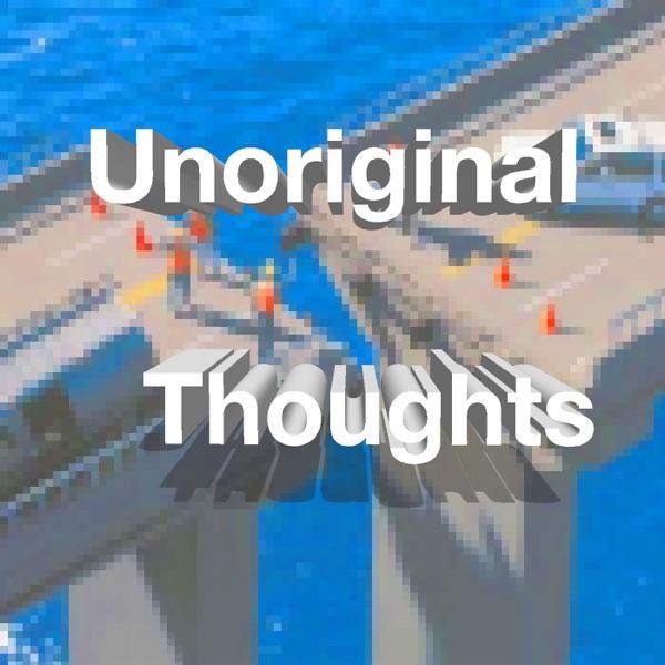 Unoriginal Thoughts