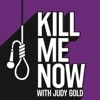 Kill Me Now with Judy Gold artwork