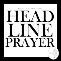 Headline Prayer podcast