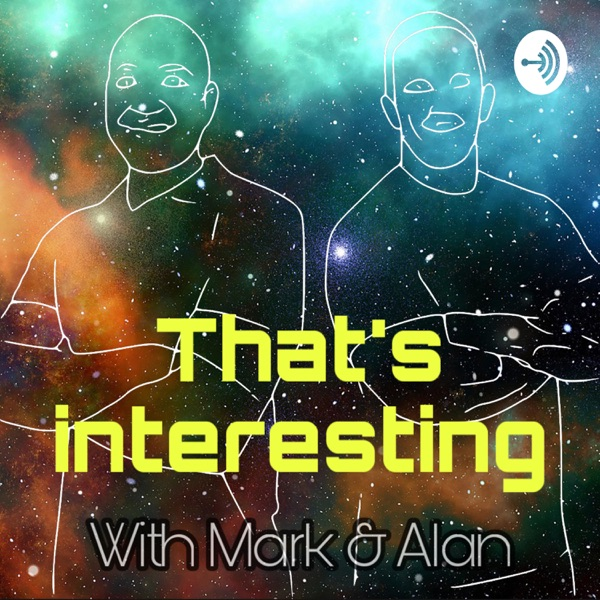 That's interesting... with Mark & Alan