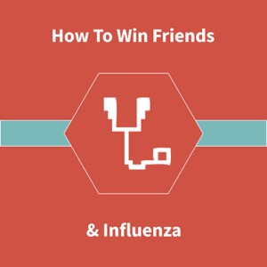 How To Win Friends & Influenza