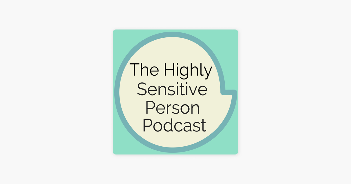 The Highly Sensitive Person Podcast on Apple Podcasts