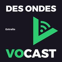 Des Ondes Vocast - Extraits podcast