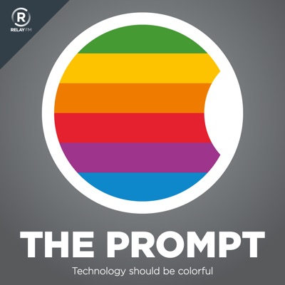 The Prompt:Relay FM