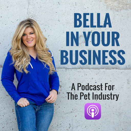 Cover image of Bella In Your Business: Pet Industry Business Podcast