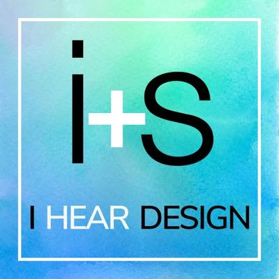 I Hear Design: the interiors+sources podcast