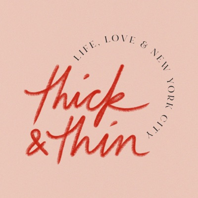 Thick & Thin