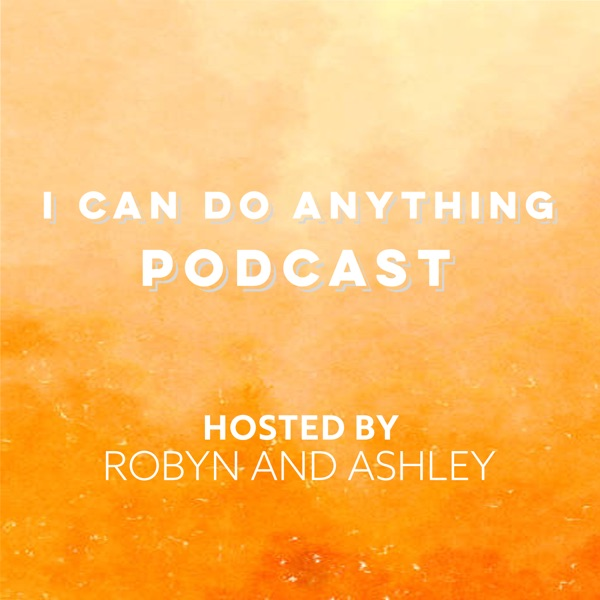 I Can Do Anything Podcast