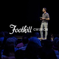 Foothill Church Sermons podcast