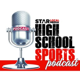 Star Local Media High School Sports Podcast: Episode 166