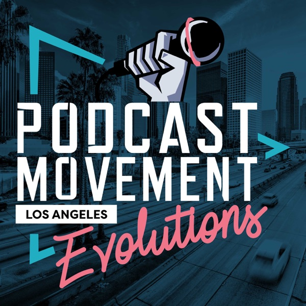 Podcast Movement Evolutions 2020