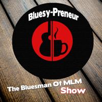 Bluesman Of MLM podcast