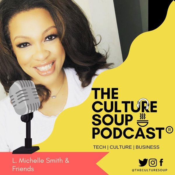 The Culture Soup Podcast®️