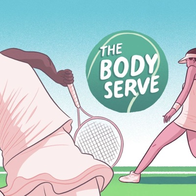 The Body Serve:The Body Serve Tennis Podcast