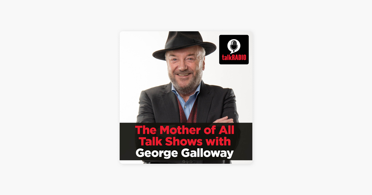 ‎The Mother of All Talk Shows with George Galloway on ...