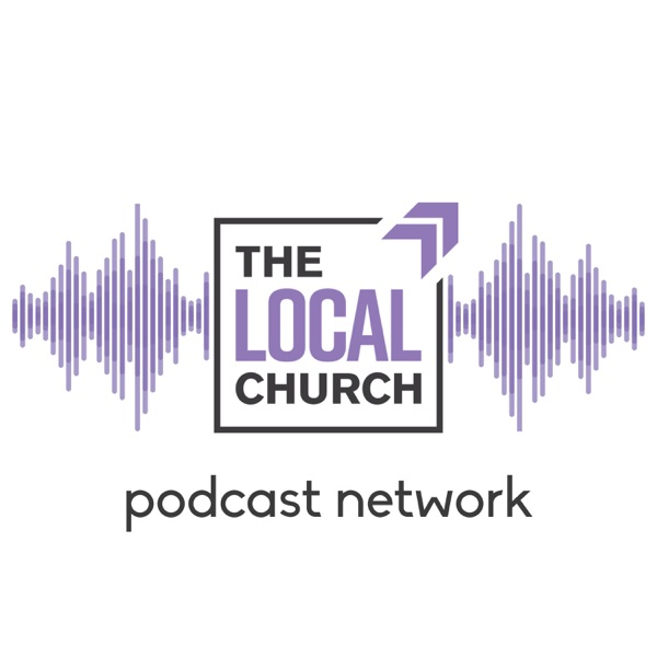 The Local Church Podcast Network