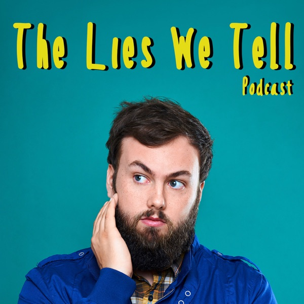 The Lies We Tell Podcast