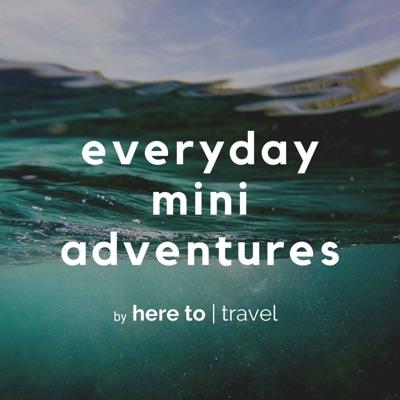 Everyday Mini Adventures