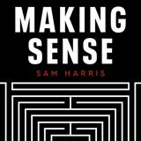 Image of Making Sense with Sam Harris podcast