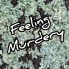 Feeling Murdery