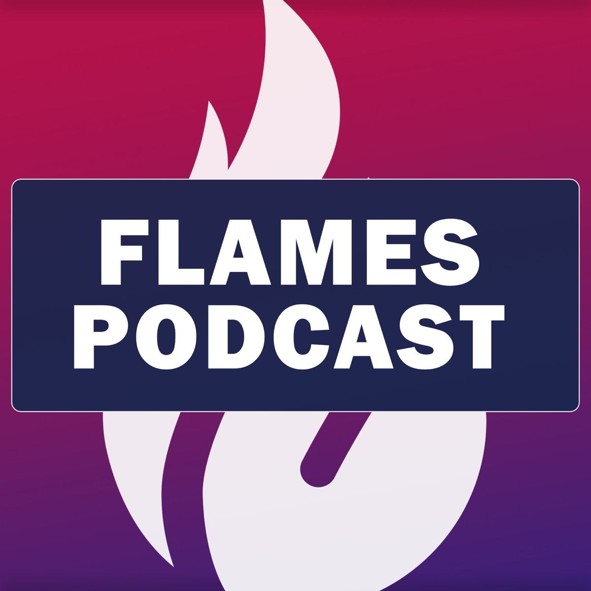 Flames Podcast
