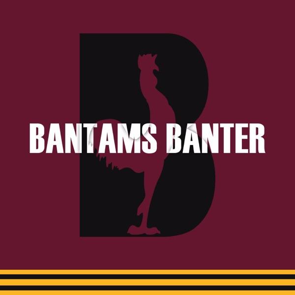 Bantams Banter