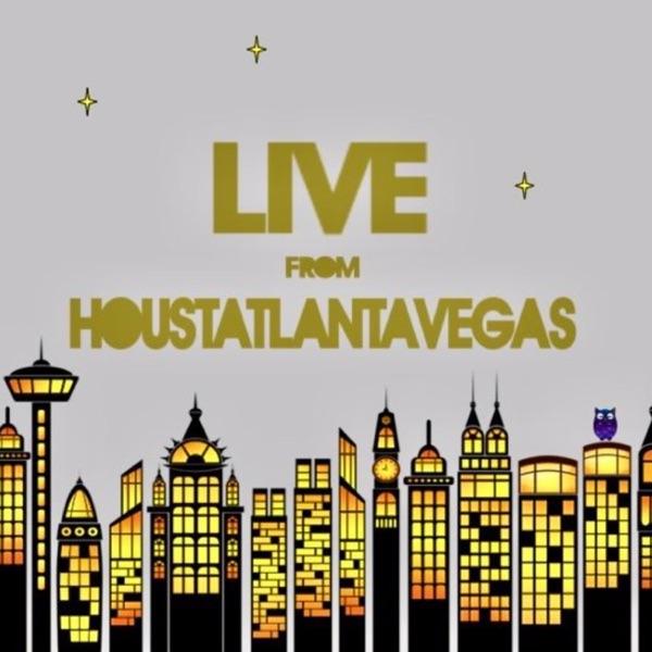 Live from Houstatlantavegas