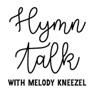 HymnTalk with Melody Kneezel artwork