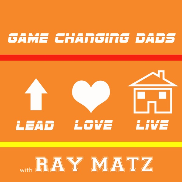 Game Changing Dads podcast