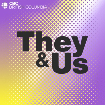 They & Us:CBC Radio