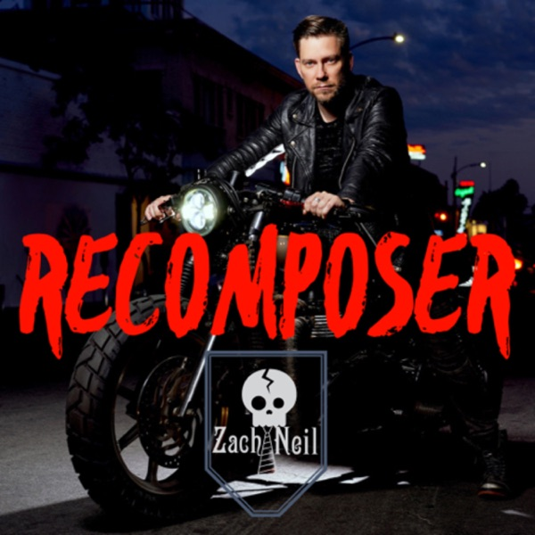 Recomposer with Zach Neil