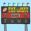 Pat And Jeff Like Sports artwork