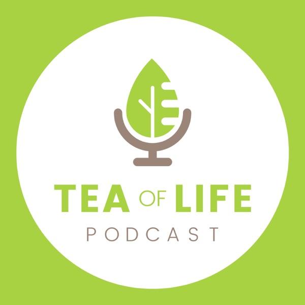 TEA of Life Podcast - Transforming Every Attitude