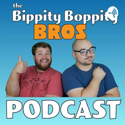 The Bippity Boppity Bros Podcast