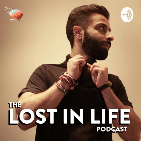 Lost in Life Podcast by Keshav Bhatt