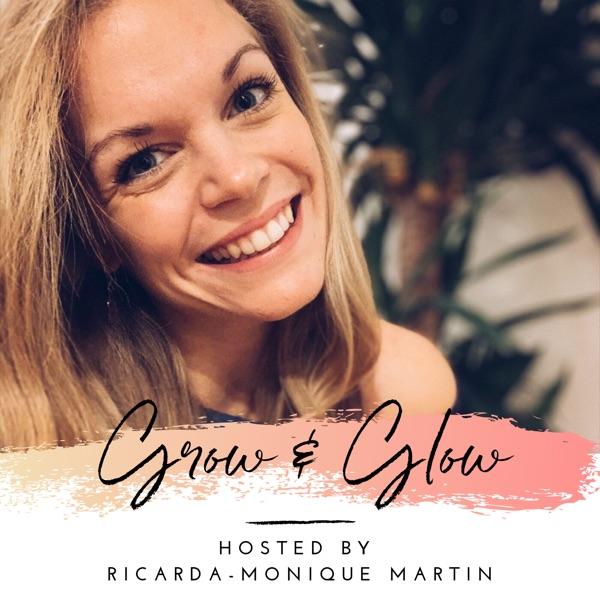 Grow & Glow - Dein Podcast für Mind, Heart & Body