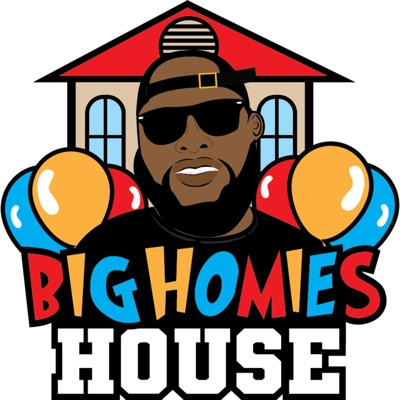 The Big Homies House:The Big Homies House